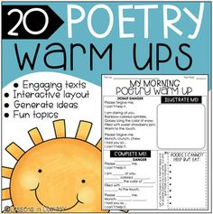 Poetry: Warm Ups- This product contains 20 poetry warm-ups for a perfect way to warm your students up to writing poetry! Each warm-up introduces a fun, original poem and gives students to ability to illustrate and complete the poem, while also creating a list inspired by the topic.