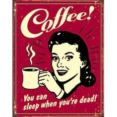 Coffee You Can Sleep When You're Dead Distressed Retro Vintage Tin Sign: Home & Kitchen
