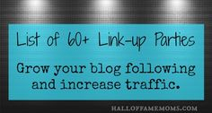 List of 60+ link up parties to grow your blog traffic.