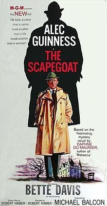 by Daphne Du Maurier. Alec Guinness, Bette Davis, Nicole Maurey. Director: Robert Hamer. IMDB: 7.2 ______________________ http://en.wikipedia.org/wiki/The_Scapegoat_(1959_film) http://www.tcm.com/tcmdb/title/1827/The-Scapegoat/ http://www.allmovie.com/movie/the-scapegoat-v109000 http://explore.bfi.org.uk/4ce2b6b520da7