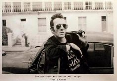 """""""One day truth and justice will reign.""""   -Joe Strummer, The Clash"""