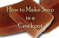 How to make soap in the crockpot using the hot process method
