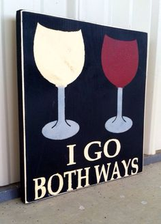 I Go Both Ways Wine Sign Wine Lover Wine Decor by CharmingWillows, $25.00