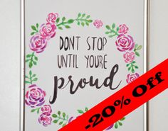 Sale 20% off Don't stop until you're proud by HandmadeLUXArt