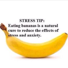 Eating Bananas to Reduce the Effects of Stress