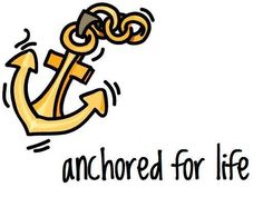 Anchored for life ....