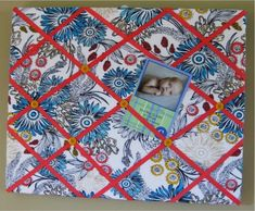 DIY Memo Board…I have lots of fabric that my mother gave me.  Some of it must be good for this project.