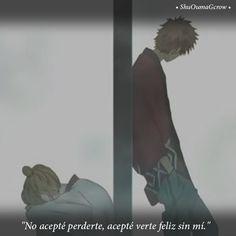 No acepte perderte #Bokura_Ga_Ita #ShuOumaGcrow #Anime #Frases_anime #frases