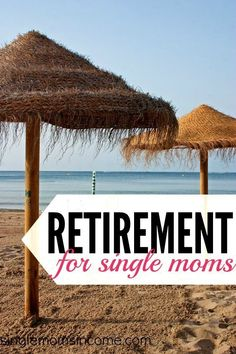 Planning for the future can be tough. Especially when you're flying solo. Here's how to plan for retirement for single moms. Some great tips here. http://singlemomsincome.com/retirement-for-single-moms-3-steps-to-accelerating-retirement-on-one-income/