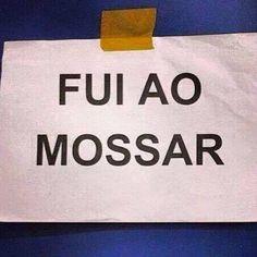Seu amigo se chama Mossar??? Kkkkk...