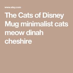 The Cats of Disney Mug minimalist cats meow dinah cheshire