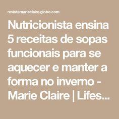 Nutricionista ensina 5 receitas de sopas funcionais para se aquecer e manter a forma no inverno - Marie Claire | Lifestyle