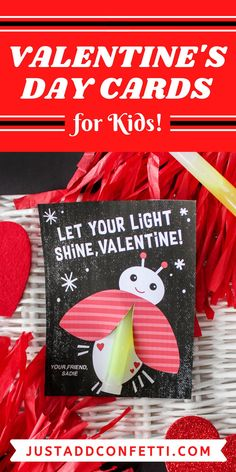 Get ready for Valentine's Day with these cute Valentine's Day printables.  Perfect for kids valentines for school and Valentine's Day classroom parties. This printable valentine card is available in my Etsy shop. Just pair it with a glow stick necklace for an adorable non-candy, non-food valentine gift! Also, be sure to head to justaddconfetti.com for even more cute and simple kids valentines and party ideas.