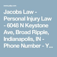 Jacobs Law - Personal Injury Law - 6048 N Keystone Ave, Broad Ripple, Indianapolis, IN - Phone Number - Yelp