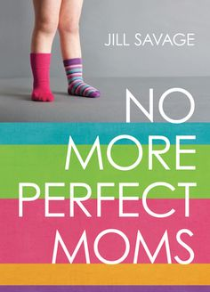 """No More Perfect Moms: Learn to Love Your Real Life..If you've ever forgotten to pick your kid up from soccer practice or accidentally worn two different shoes to the grocery store, this book is for you. Being a mother is not for those who display symptoms of the """"Perfection Infection."""" There is simply no such thing as a perfect mom. And there are no such things as perfect kids, perfect bodies, perfect marriages, or even perfect meals."""