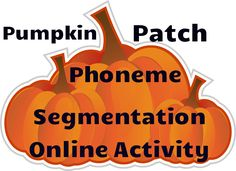Pumpkin Patch is an online activity to practice phoneme segmentation. Great activity to assign for literacy or computer centers!