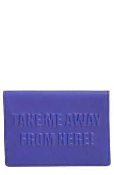 Take me away from here! Now that's a cool passport case.