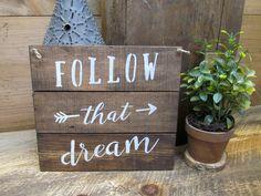 Follow That Dream, Wooden Sign