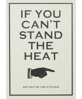 If you can't stand the heat, get out of the kitchen. Leveregel på jobb.