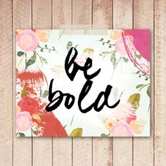 Quote Art Print Be Bold Printable Art by PaperCanoePrintables, $5.00