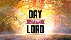 United In THE WORD: What is EXPECTED to happen on the 'DAY of the LORD...