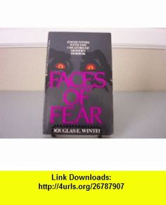 Faces Of Fear Encounters With The Creators of Modern Horror (9780425076705) Douglas E. Winter , ISBN-10: 0425076709  , ISBN-13: 978-0425076705 ,  , tutorials , pdf , ebook , torrent , downloads , rapidshare , filesonic , hotfile , megaupload , fileserve