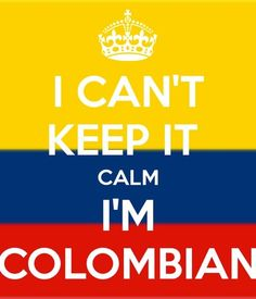 I can't keep calm but I'm Colombian so that makes up for it hajaha Colombian People, Colombian Cities, Colombian Culture, Colombian Girls, Clever Quotes, Funny Quotes, Colombia Soccer, Pride And Glory, Colombia South America