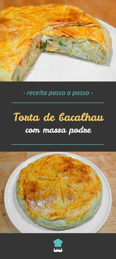 Aprenda a fazer esta deliciosa torta de bacalhau passo a passo! #receita #comida #receitacaseira #tortadebacalhau #massapodre #tortasalgada #tortafechada