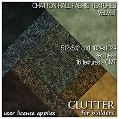 Chatton Hall Fabric Textures Velvet. Plush, seamless velvet textures in two piles, four colors, and two sizes: 512x512 and 1024x1024 for a total of 16 full perm textures to meet a wide variety of texturing needs.  Whether you have bedding, clothing, cushions, or comfy furniture in need of a bit elegance, these velvets are sure to make your customers very pampered. Available at Clutter for Builders in Second Life. User license applies.