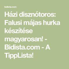 Házi disznótoros: Falusi májas hurka készítése magyarosan! - Bidista.com - A TippLista!