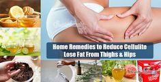Home Remedies to Reduce Cellulite - Lose Fat From Thighs & Hips