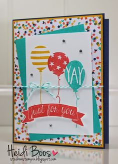 Just For You - Balloon Bash - SU - Just about the perfect birthday card or celebrate card - masculine too (by Heidi Boos)