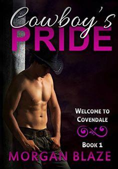 Cowboy's Pride (Welcome to Covendale Book 1) by Morgan Blaze https://www.amazon.com/dp/B00QVO0QAI/ref=cm_sw_r_pi_dp_-XvAxb87S0S9N