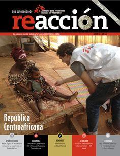 Revista Reacción 26: *Desde el Terreno; Ralph, logista de MSF México comparte su experiencia en Sudán Del Sur. *Diaporama; Emma Picaso, pediatra de MSF México, en República Centroafricana. *Honduras; Intervención en Salud Mental. *Actualidad; Crisis en el Mediterráneo + Libia + Yemen + RCA + Nepal.