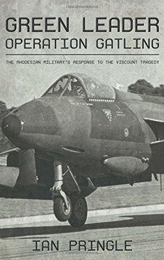 Green Leader: Operation Gatling, the Rhodesian Military's... http://www.amazon.com/dp/1909982938/ref=cm_sw_r_pi_dp_WVnvxb0A5R2QE