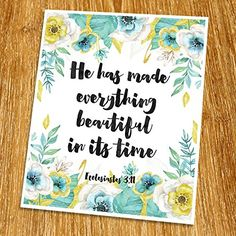 """Ecclesiastes 3:11 He has made everything beautiful Print (Unframed), Scripture Wall Art, Bible Quote Print, Church wall decor, Wisdom Word, Religious Quote, 8x10"""", TC-072 Quote Prints, Artwork Prints, Bible Verses For Girls, Scripture Wall Art, Religious Quotes, Girl Quotes, Ecclesiastes 3, Word Of God, Faith"""