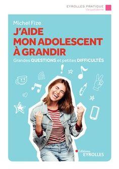 J'aide mon adolescent à grandir Coach Parental, Adolescents, Questions, Michel, Aide, Books, Movie Posters, Recherche Google, Parents