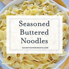 A pasta side dish doesn't get any more delicious than this Seasoned Buttered Noodles recipe! With only 4 ingredients, this recipe couldn't be easier! #seasonedbutterednoodles #butterednoodlesrecipe #garlicbutternoodles #pastasidedish www.savoryexperiments.com