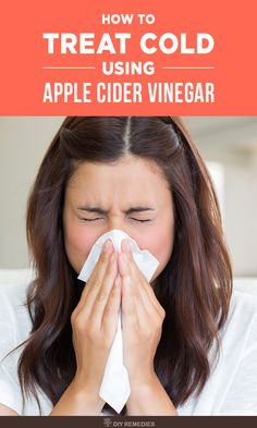 How to use Apple Cider Vinegar for Cold    There are many ways of using ACV for treating the cold. All you need is to choose the one that suits best for you and try it to treat your cold and its symptoms faster.  #ACV #Cold #AppleCiderVinegar