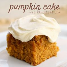 A Worker At Home: Pumpkin Cake ... You Know You Want Some! Made it! Its really delicious. I added a 1/2 tsp. of vanilla to the batter. I used cinnamon and pumpkin pie spice. YUM.