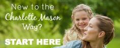 Are you intrigued by the Charlotte Mason way of educating, but not sure where to begin? This resource will help you get started in the method that you love.