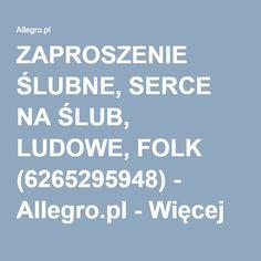 ZAPROSZENIE ŚLUBNE, SERCE NA ŚLUB, LUDOWE, FOLK (6265295948) - Allegro.pl - Więcej niż aukcje.