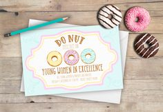 """For our LDS Young Women in Excellence night we decided to go with the theme """"DONUT Miss Out on Personal Progress"""" We delivered the following invitations to all the Young Women and their parents .…"""