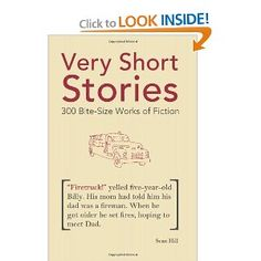 Very Short Stories: 300 Bite-Size Works of Fiction: Sean Hill: 9781612430164: Amazon.com: Books