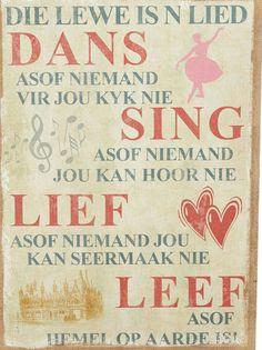 Die lewe is 'n lied. Bible Verses Quotes, Life Quotes, Message For Best Friend, Afrikaanse Quotes, Motivational, Inspirational Quotes, Family Signs, Diy Wall Art, Text Messages