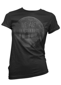 We are Infinite Moon T shirt - Women TShirt - Science Tee - The Perks of Being a Wallflower Quote via Shirt Mens Perks Of Being A Wallflower Quotes, Nasa Hoodie, Moon Shirt, Shirts For Girls, Shirt Style, Colorful Shirts, Shirt Designs, Tee Shirts, Mens Tops