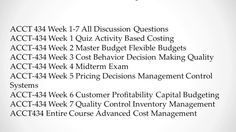 ACCT 434 Entire Course Advanced Cost Management