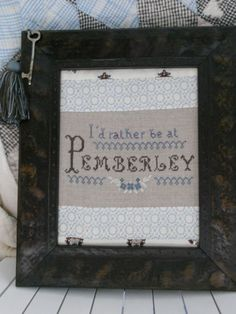 "The Sampler Girl ""I'd Rather be at Pemberley"" for Jane Austen tea!"