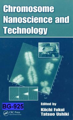 Chromosome nanoscience and technology / edited by Kiichi Fukui, Tatsuo Ushiki