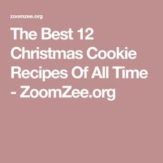 The Best 12 Christmas Cookie Recipes Of All Time - ZoomZee.org